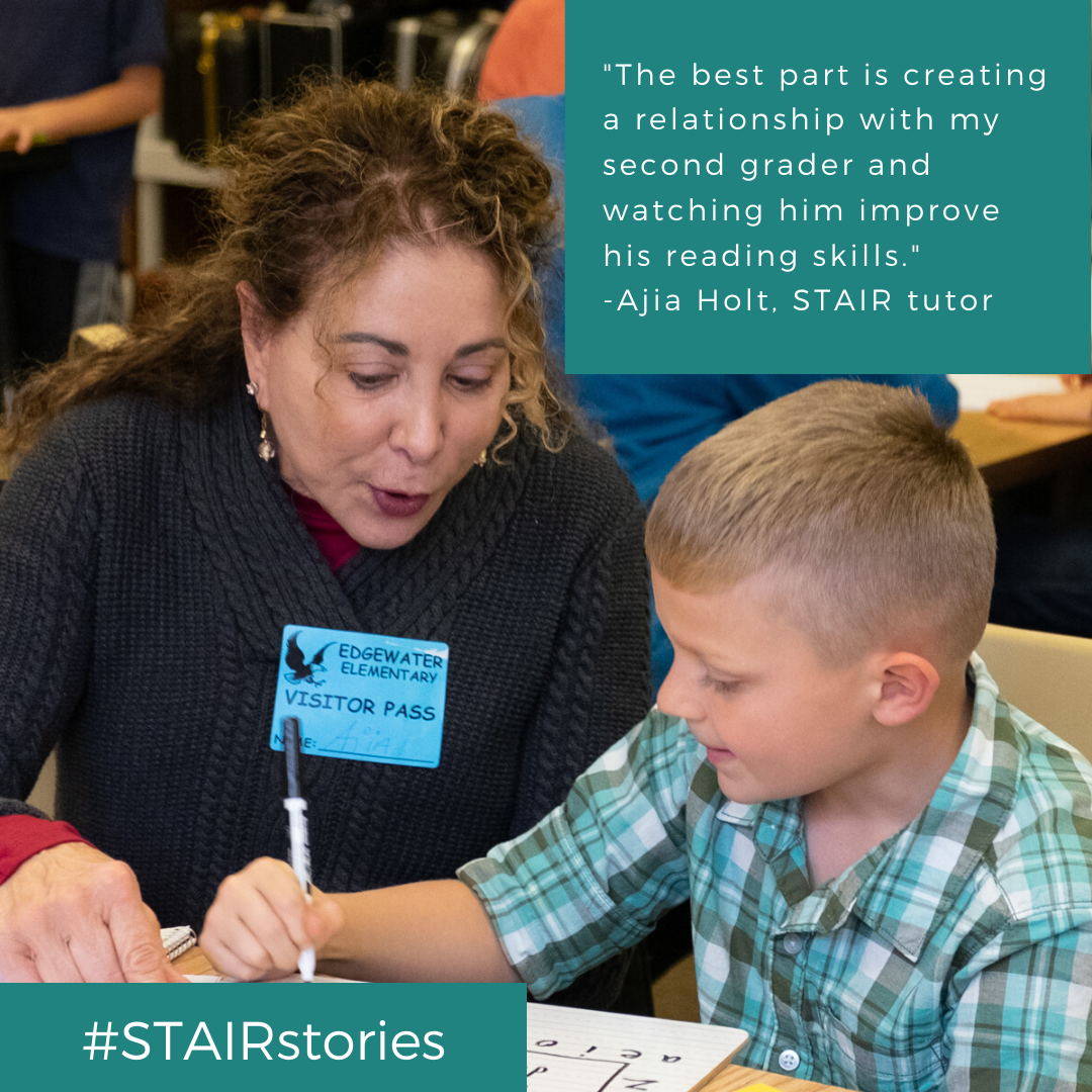 _The best part is creating a relationship with my second grader and watching him improve his reading skills._ -Ajia Holt, STAIR tutor
