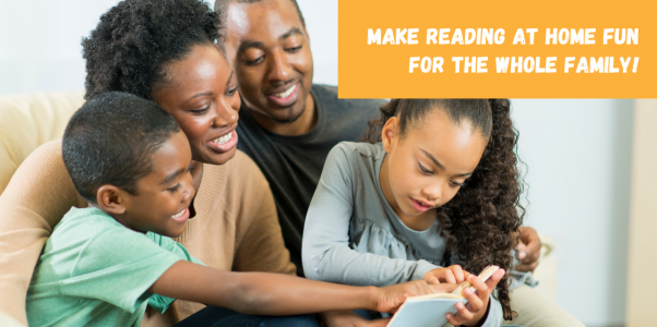 Make Reading at Home Fun for the Whole Family!